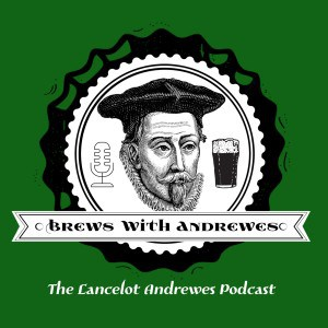 Pod Cast introduction of Lancelot Andrewes